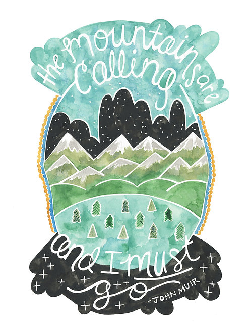 Mountains Are Calling 8x10 Print