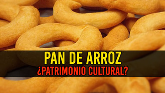 Buscan incluir el Pan de Arroz en lista de Patrimonio Cultural