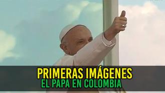 Primeras imágenes del papa en Colombia