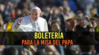 Hasta el jueves 6 de septiembre se entregarán las boletas para la misa que oficiará el Papa Francisc