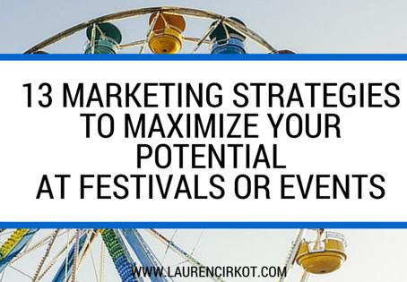 13 Marketing Strategies to Maximize Your Potential at Conferences, Festivals or Events