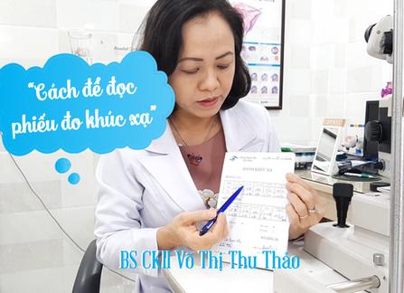 Bác sĩ mắt hướng dẫn cách đọc phiếu đo độ | Phòng Khám Mắt Thu Thảo