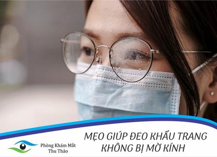 Làm thế nào để hạn chế mắt kính bị mờ khi đeo khẩu trang? | Phòng Khám Mắt Thu Thảo