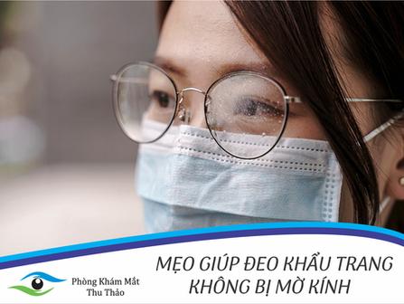 Làm thế nào để hạn chế mắt kính bị mờ khi đeo khẩu trang?   Phòng Khám Mắt Thu Thảo