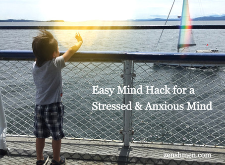 Easy Mind Hack for a Stressed & Anxious Mind