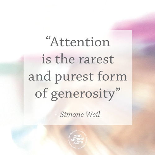 The Fundamental Need to Spend Time with Your Kids Individually | ZenShmen.com | Quote by Simone Weil
