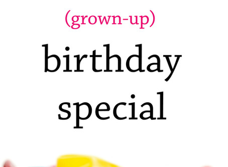 How to Make Your (Grown-Up) Birthday Special