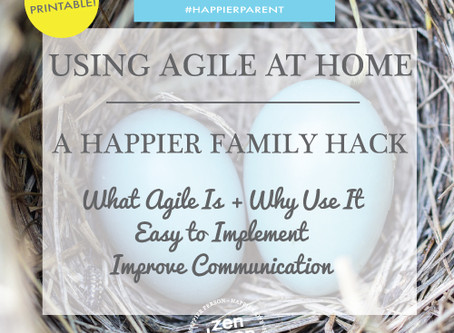 Using Agile At Home: A Happier Family Hack