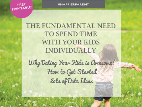 The Fundamental Need to Spend Time with Your Kids Individually