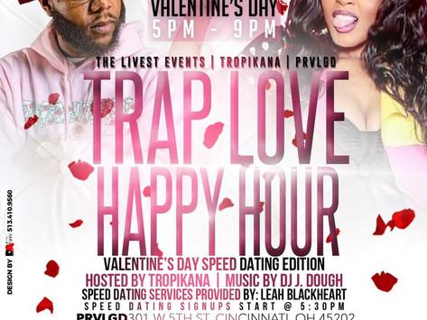 Valentine's day trap love happy hour (speed date edition)