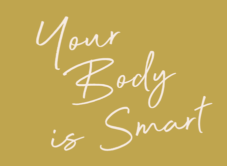 Your Body Is Smart.