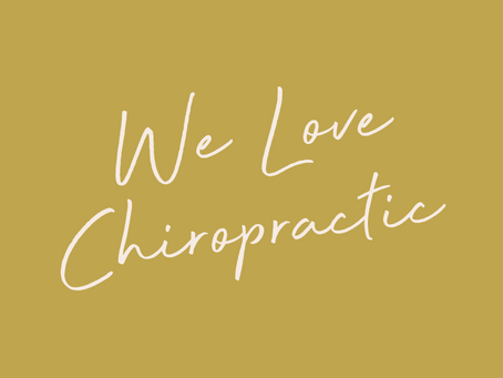 We Love Chiropractic!