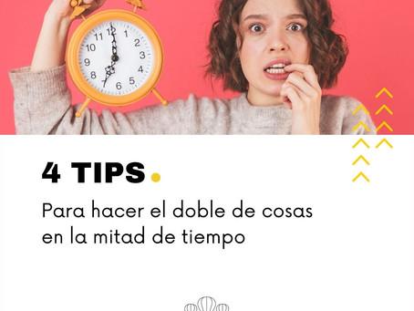 4 TIPS PARA HACER EL DOBLE DE COSAS EN LA MITAD DE TIEMPO