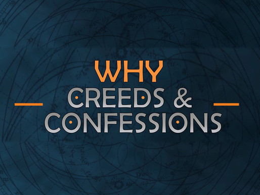 Creeds and Confessions: Defining our Terms
