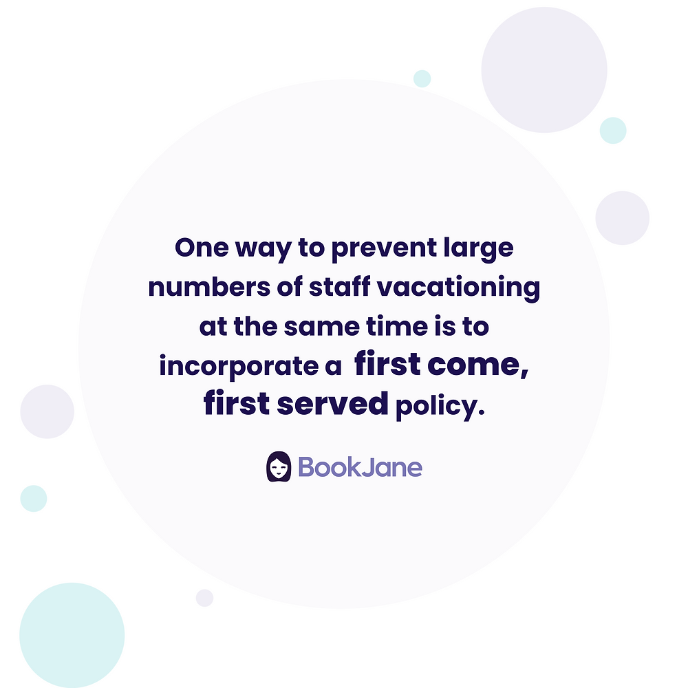 """Graphic of a BookJane Quote """"One way to prevent large numbers of staff vacationing at the same time is to incorporate a first come, first served policy."""""""