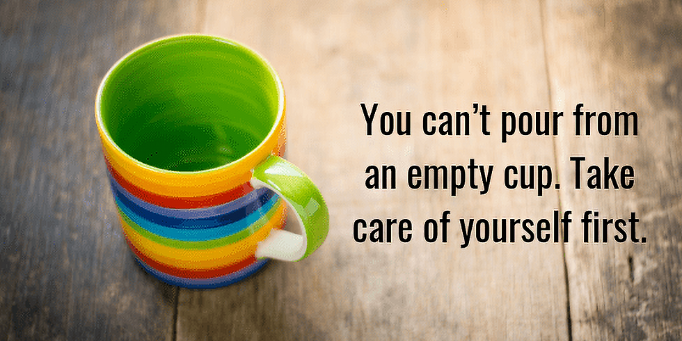 You Can't Pour From an Empty Cup!