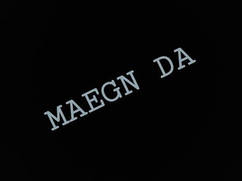 MAEGN DA