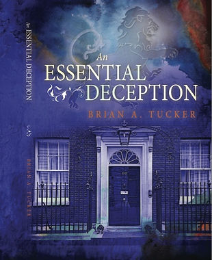 An Essential Deception, new novel UK, Brian Allan Tucker, Brian Tucker Author