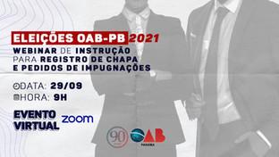 Webinar: Instrução para registro de chapa e pedidos de impugnações das Eleições OAB-PB 2021