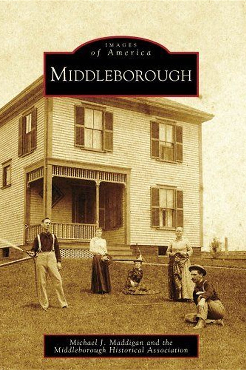 Images of America: Middleborough