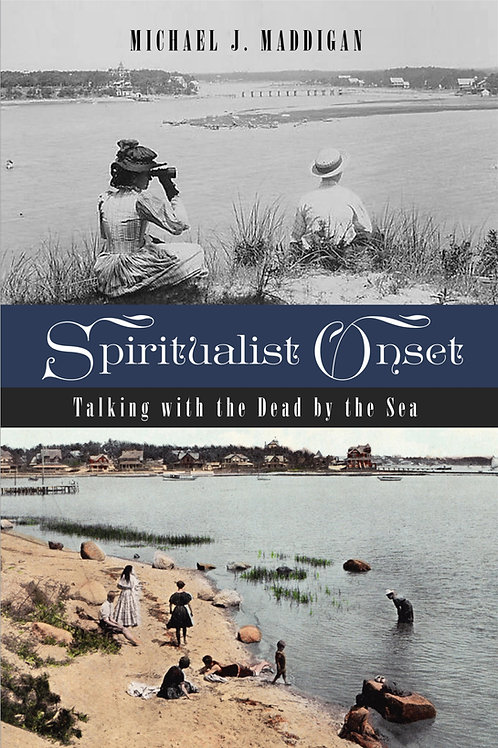 Spiritualist Onset: Talking with the Dead by the Sea