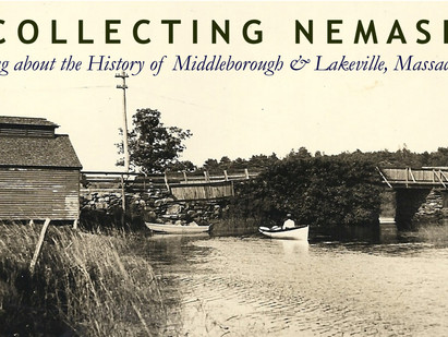 WELCOME TO RECOLLECTING NEMASKET'S NEW WEBSITE