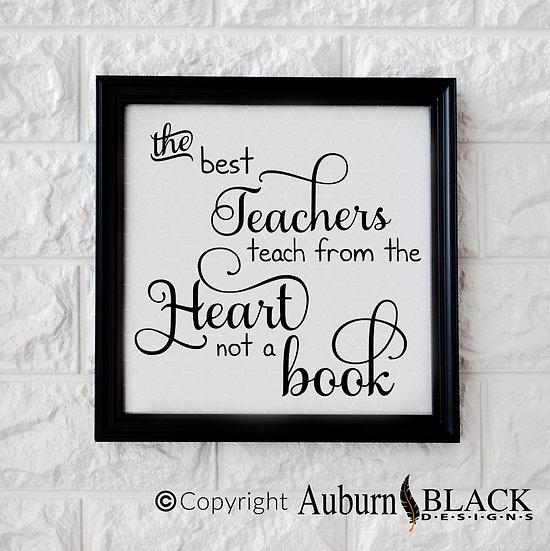 The Best Teachers Teach from the Heart, not a Book Vinyl Decal