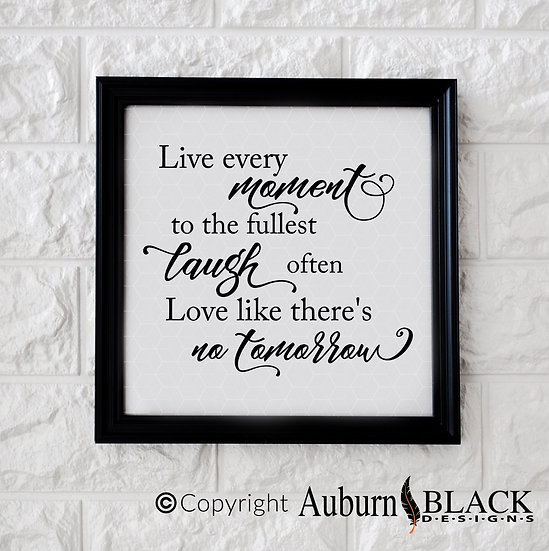 Live Every Moment Vinyl Decal