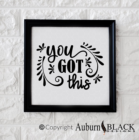 You Got This frame vinyl decal Motivational Inspirational