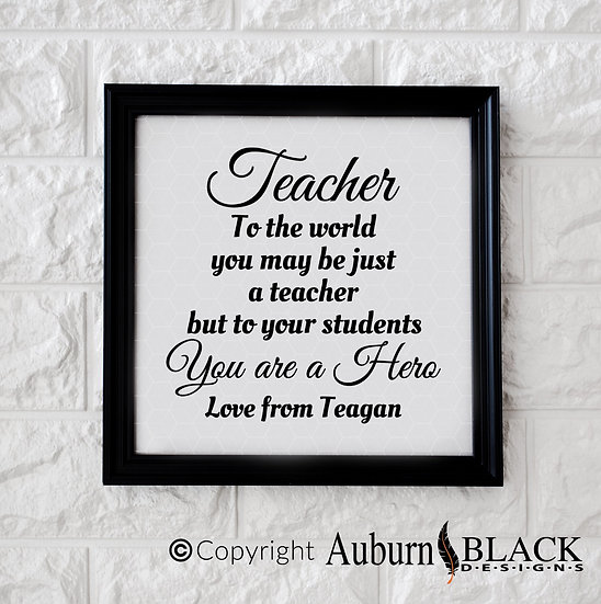 Teacher to the world you may just be... Frame Vinyl Decal