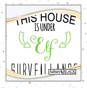 This House is Under Elf Surveillance vinyl decal