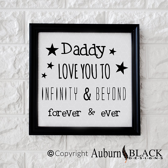 Daddy love you to infinity and beyond... frame vinyl decal