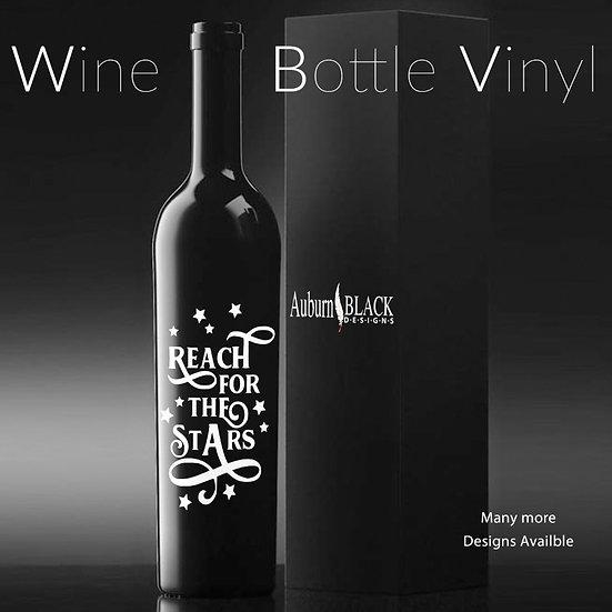 Reach for the stars... Wine Bottle Vinyl Decal