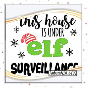 This House is Under Elf Surveillance multi coloured vinyl decal