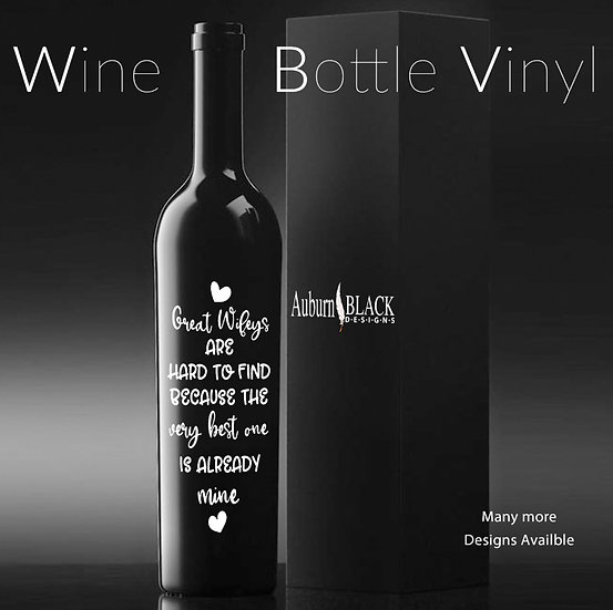 Great ... are hard to find... Personalised Wine Bottle Vinyl Decal