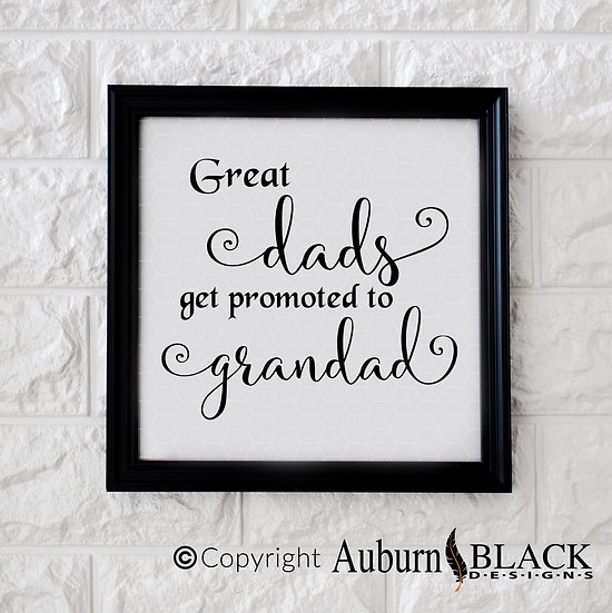 Great Dads get promoted to Grandad frame vinyl decal