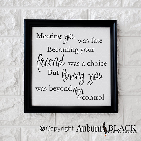 Meeting you was fate vinyl decal quote