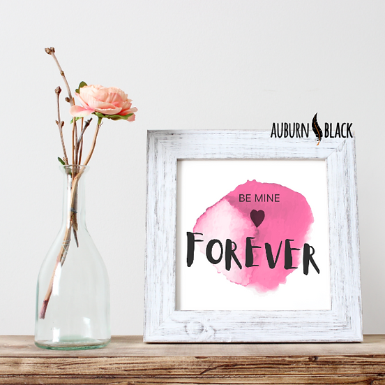 Be Mine Forever mini print