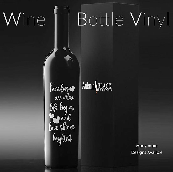 Families are where life begins and... Wine Bottle Vinyl De