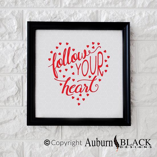 Follow Your Heart vinyl decal Motivational Inspirational