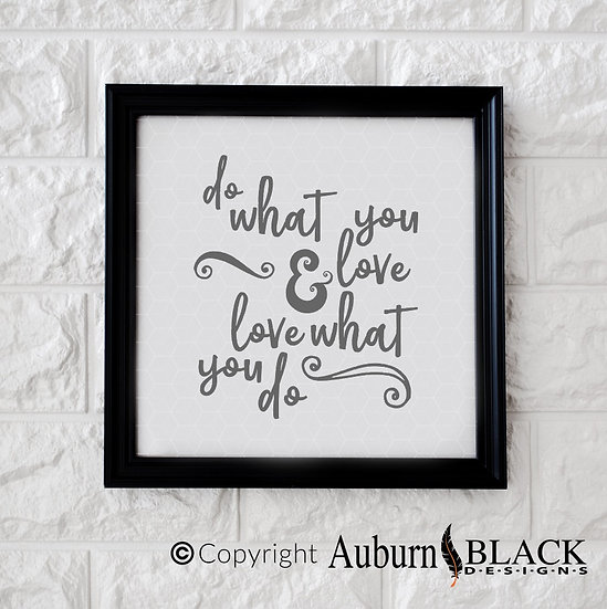 Do what you love & love what you do frame vinyl decal Motivational Inspira