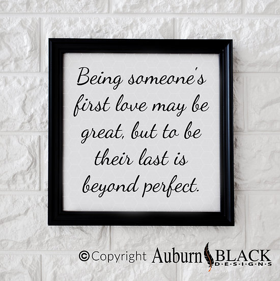 Being someones first love... vinyl decal