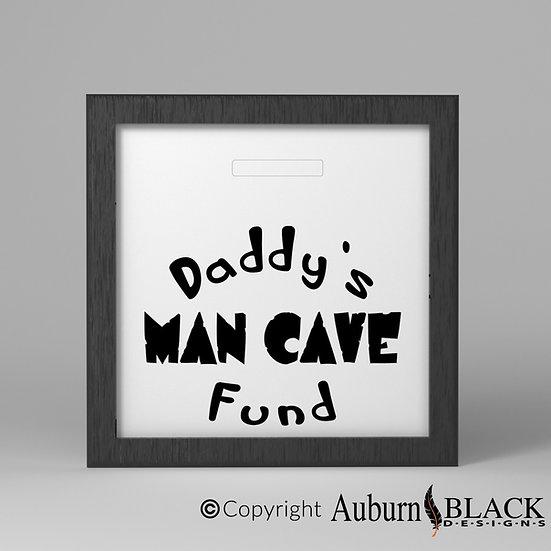 Daddy's Man Cave Fund Vinyl Decal