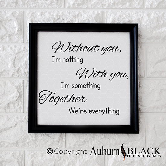 Without you I'm nothing... love vinyl decal