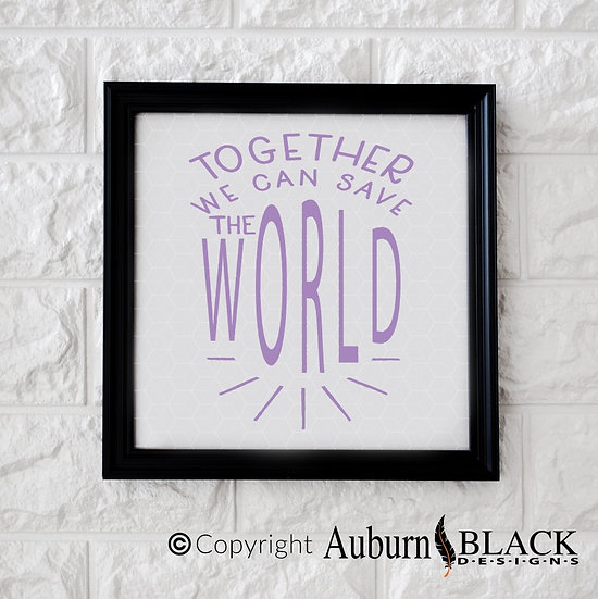 Together we can save the world vinyl decal Motivational Inspirational