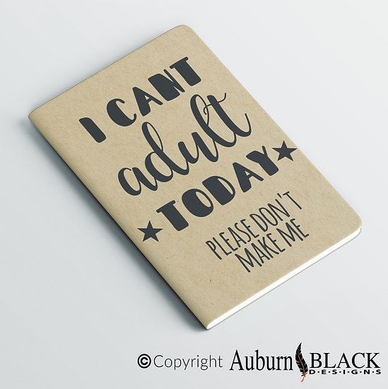 I can't adult today... funny notebook Vinyl decal