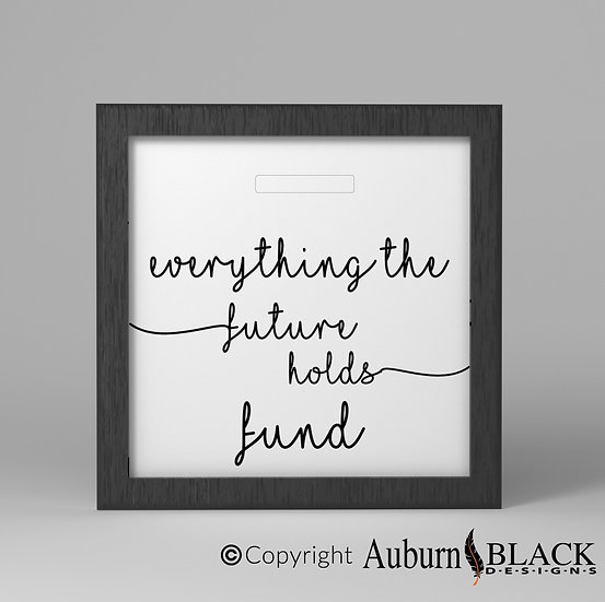Everything the future holds Fund Frame Vinyl Decal