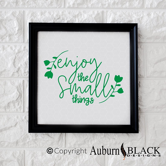 Enjoy the small things vinyl decal Motivational Inspirational