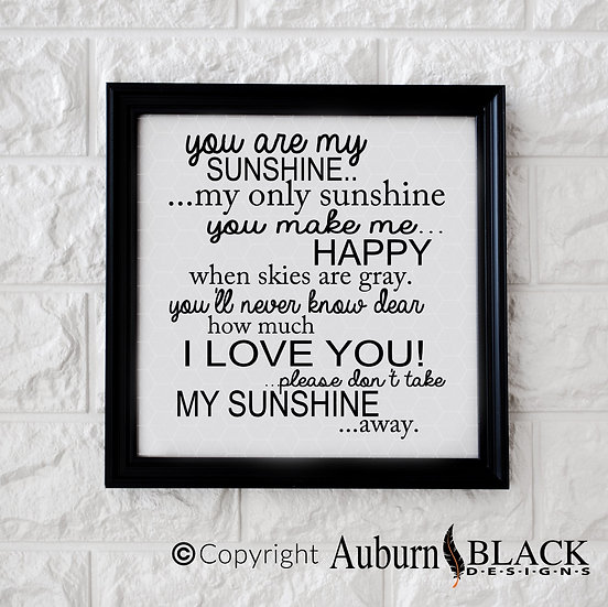 You are my sunshine, love vinyl decal quote