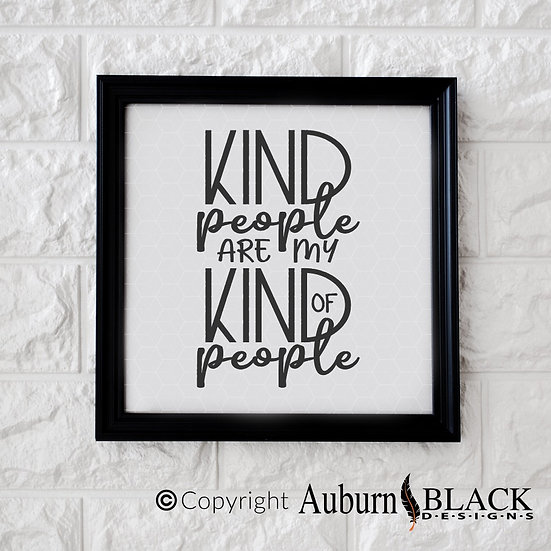 Kind People are My kind of people frame vinyl decal Motivational Inspirational